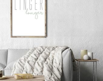 Linger Longer- Modern Home Decor Print