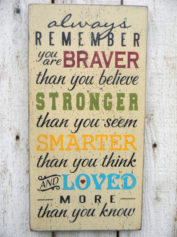 Always Remember you are Braver than you know Winnie the Pooh