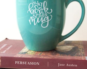 Bookworm Mug, Teal Mug, That Book & This Mug