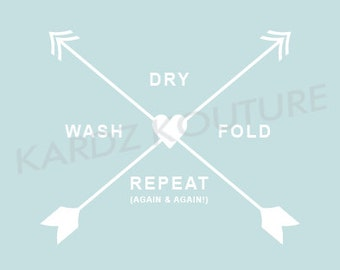 Laundry Room Print // wash, dry, fold, repeat (again & again!) //  Size 8x10 // light teal blue background
