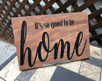 Its so good to be home sign