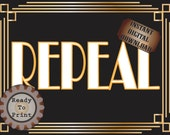 Repeal Sign Roaring 20s Prohibition Era Art Deco Printable Gatsby Party - Gold Black White Wedding Centerpiece Speakeasy Bar Front Door Sign