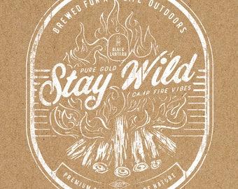 Stay Wild Screen Printed Poster - 16 x 20