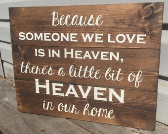 Small Because Someone We Love is in Heaven | Lost Loved One | Gallery Wall | Heaven | Custom | Wooden Sign | Handmade | Memorial |