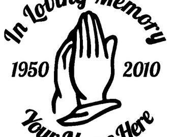 Custom Praying Hands Memorial Vinyl Decal
