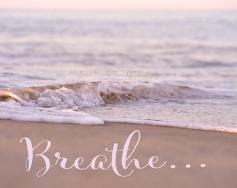 Breathe wall art beach photography, inspirational quote photo print, ocean sunset nautical artwork, office wall art yoga decor, calming art