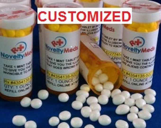 Novelty Meds CUSTOM MINTS (Gag Gift Fake Pills) Rx - Great Gift for Anyone and Any Occasion!