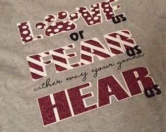 Love Us or Fear Us, team spirit shirt, custom team shirt
