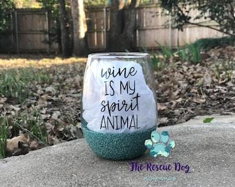 Wine Is My Spirit Animal, Wine Glass, Glitter Dipped, Dog Mom Gift, Customized Wine Glasses
