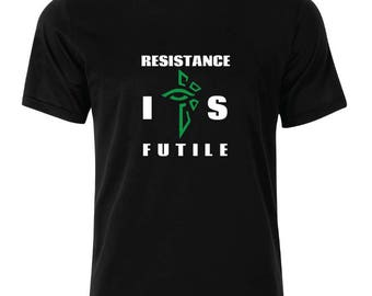 Resistance IS Futile T-Shirt - available in many sizes and colors