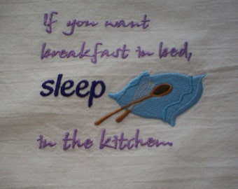 Breakfast in Bed Embroidered Flour Sack Towel, Sleep in the Kitchen Flour Sack Towel