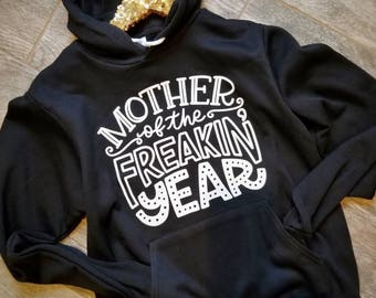 Mother of the Freakin' Year hooded sweater // Motherhood hoodie // Mom Life Christmas Gift // Fall Sweater l9cN44eZh