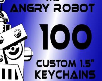 100 Custom Professionally Made 1 1/2 inch Keychains 1.50