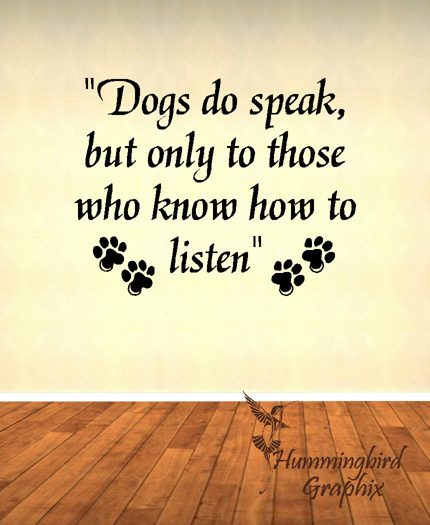 Wall Decal Dogs do speak but only to those who know how to