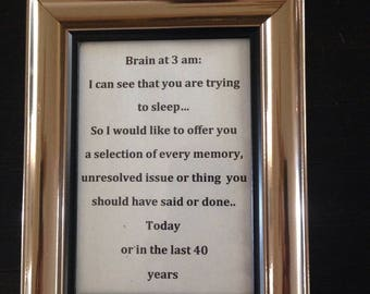 "Sign ""Brain at 3am..."" champagne frame desktop"