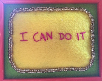 "Handmade Framed Inspirational Stitches in Felt - ""I can do it"""