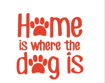Home is where the Dog Is  Vinyl Decal