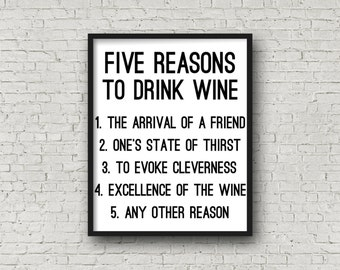 Five Reasons To Drink Wine, Unique Wine Gift, Wine Art, Kitchen Wall Art, Bar Sign, Wine Poster, Instant Download, Printable Quote Art