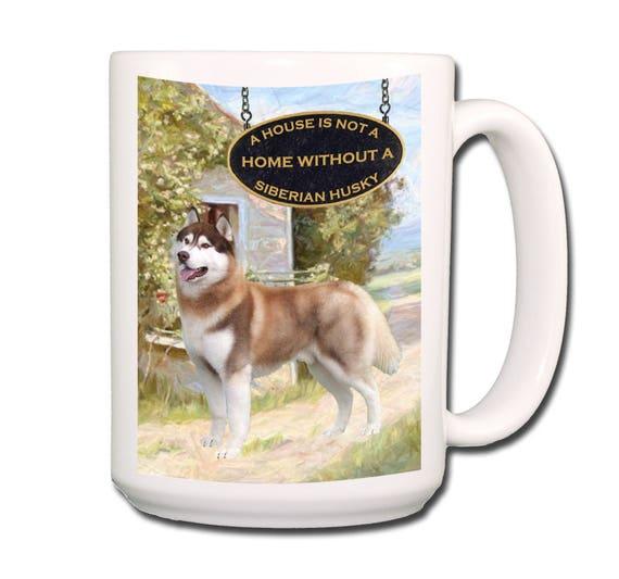 Siberian Husky a House is Not a Home Large 15 oz Coffee Mug No 2