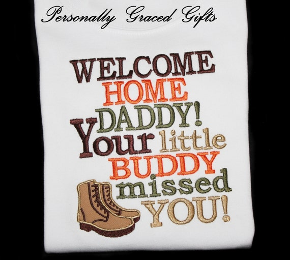 military welcome home daddy your little buddy missed you