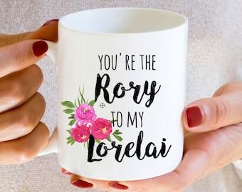 Gilmore Girls mug, You're the lorelai to my Rory, dishwasher safe
