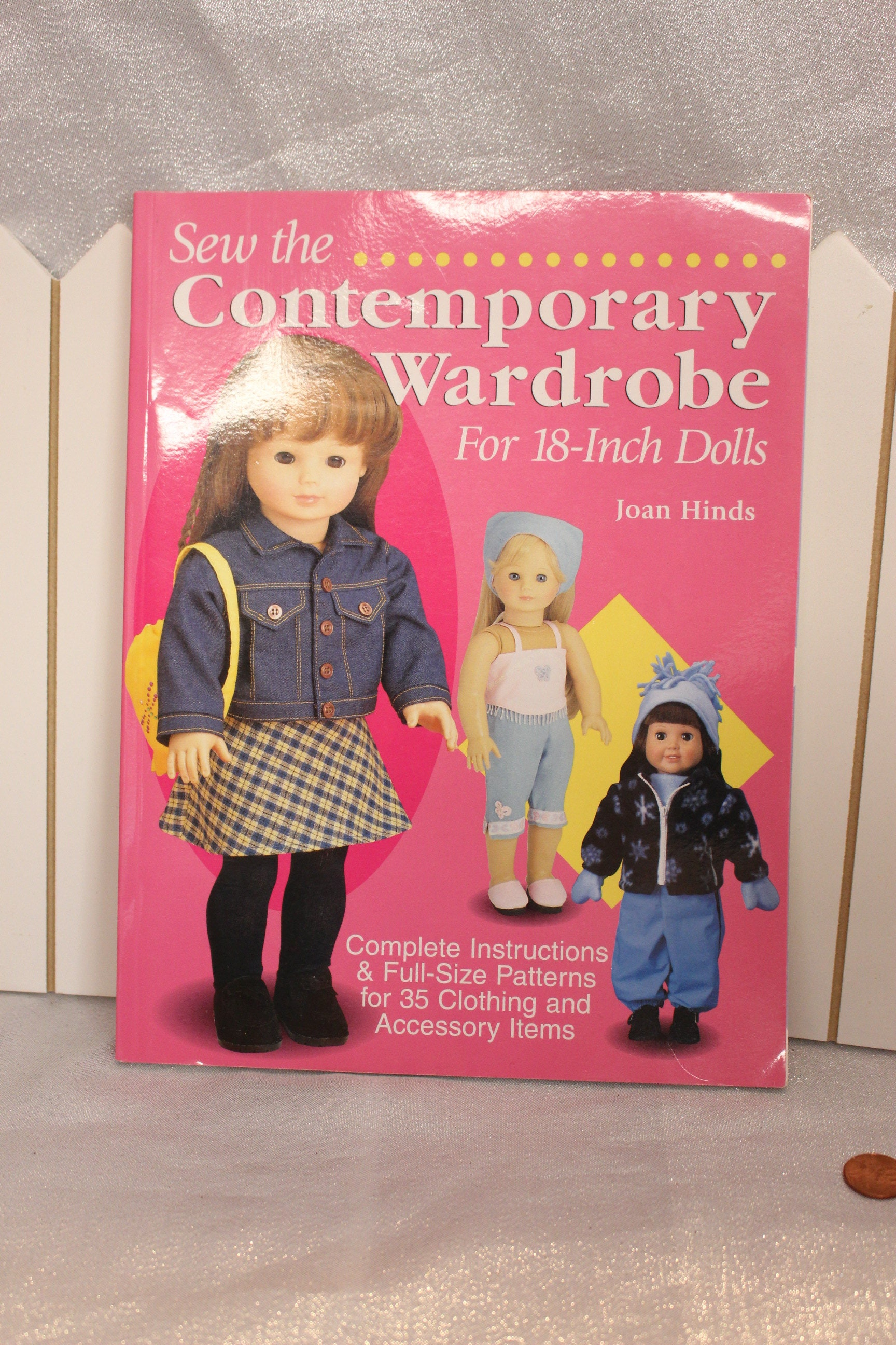 Sew the Contemporary Wardrobe for 18 Inch Dolls by Joan Hinds
