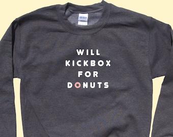 Will KICKBOX For DONUTS - Crewneck Sweatshirt