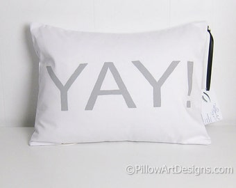 Pillow Cover with Word Yay Lumbar 12 X 16 Grey and White Cotton Fully Lined Made in Canada