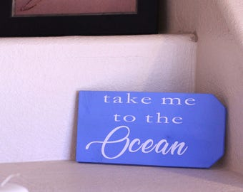 Take me to the ocean wood sign blue white 11x5