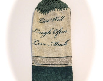 Live Well Laugh Often Love Much Hand Towel With Light Sage Crocheted Top