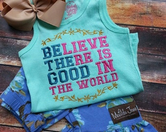 Believe there is good in the world. Be the good. Made to match Matilda Jane marlin ruffles