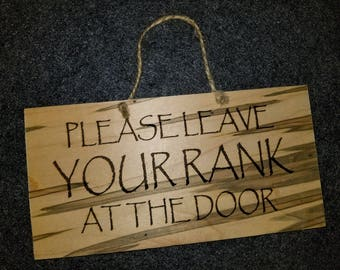 """Military Sign -- """"Please Leave Your Rank At The Door"""""""