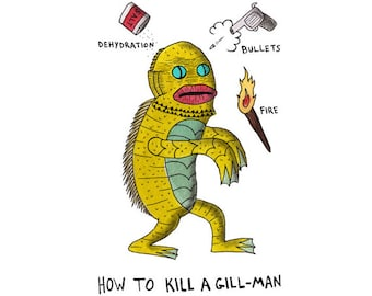 How To Kill A Gillman- Digital Signed Print on white felt paper