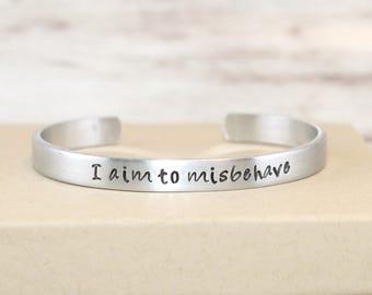 I aim to misbehave, Aluminum Bracelet, Fan Jewelry, Geek Gift, Sci-fi Jewelry,