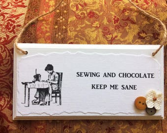Sewing Sign: 'Sewing and Chocolate Keep Me Sane'; With Buttons & Burlap Flower Embellishment. Wooden Door Sign for Sewers. Sewing Gift.