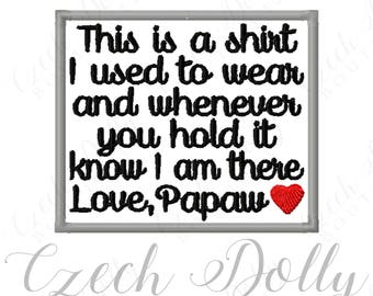 This is a shirt I used to wear Love Papaw w/ Heart Iron On or Sew On Patch Memorial Memory Patch for Shirt Pillows