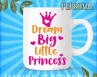 Dream Big Little Princess Or Your Name Personalised Mug Gift Idea