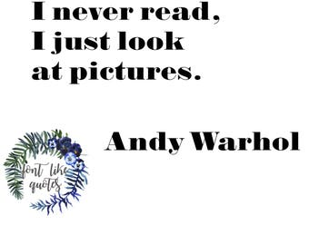 PRINT - Andy Warhol - I never read, I just look at pictures.