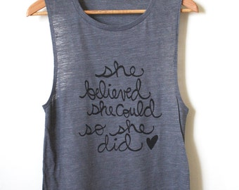 She Believed She Could So She Did, Yoga Tank, Muscle Tank MADE TO ORDER