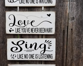 dance like no one is watching, sing like no one is listening, love like you've never been hurt, mark twain quote, inspirational signs