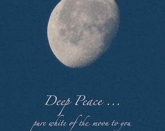 Deep Peace, celtic blessing, moon photo quote, white moon in blue sky, print with quotation, bereavement gift, word art, waning gibbous moon