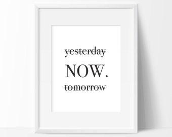 Yesterday, Now, Tomorrow Art Print - Motivational Art - Inspirational Art - Office Decor - Home Decor - Vanity Wall Art