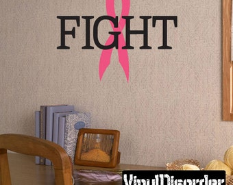 Fight Cancer Awareness Vinyl Wall Decal Or Car Sticker - Wall Quote - Mv2color022ET