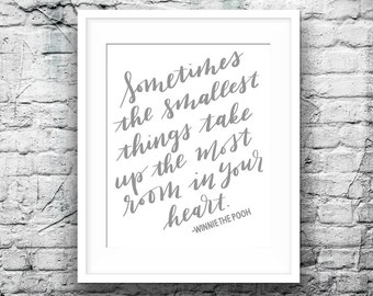 sometimes the smallest things take up the most room - winnie the pooh - disney - grey gender neutral instant digital download quote nursery