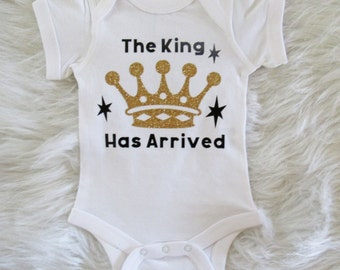 The King Has Arrived/ Baby Boy Bodysuit/ Gold Glitter Crown/ Baby Take Home Outfit