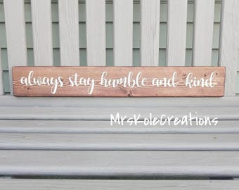 Always stay humble and kind, Inspirational Wood Sign Decor, Farmhouse Decor, Rustic Decor, Tim McGraw Sign