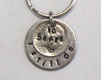 10 year anniversary, 10th anniversary gift, hand stamped key chain, wedding anniversary, dime and stainless steel, for him her, I still do