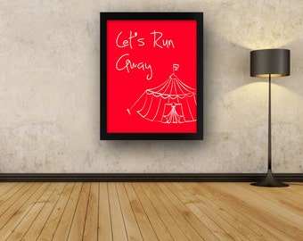 Let's Run Away Printable Wall Art Circus Big Top Red White Instant Digital Download Poster Print Quote Inspirational Motivational