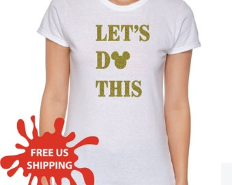 Let's Do This, Disney Shirt, Disney Mickey Mouse shirt, Mickey Shirt, Disney family shirts, Disney family vacation shirts, S00144