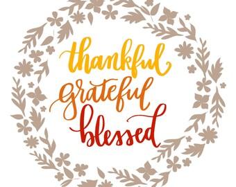 Thankful Grateful Blessed Printable download